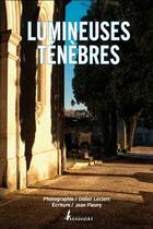 Couverture du livre « Lumineuses ténèbres » de Jean Fleury et Didier Leclerc aux éditions Sansouire