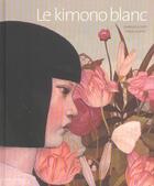 Couverture du livre « Le Kimono Blanc » de Pierre Mornet et Dominique Kopp aux éditions Gautier Languereau