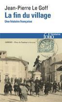 Couverture du livre « La fin du village ; une histoire française » de Jean-Pierre Le Goff aux éditions Gallimard