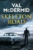 Couverture du livre « Skeleton road » de Val McDermid aux éditions Flammarion