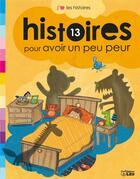 Couverture du livre « 13 Histoires Pour Avoir Un Peu Peur » de Collectif aux éditions Lito
