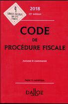 Couverture du livre « Code de procédure fiscale annoté et commenté (édition 2018) » de Olivier Negrin et Ludovic Ayrault aux éditions Dalloz