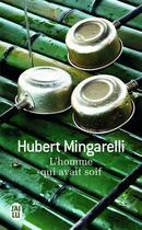 Couverture du livre « L'homme qui avait soif » de Hubert Mingarelli aux éditions J'ai Lu