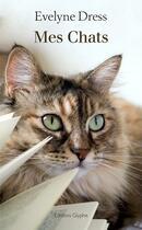 Couverture du livre « Mes chats » de Evelyne Dress aux éditions Glyphe