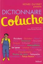 Couverture du livre « Dictionnaire Coluche » de Henri Guybet et Gilles Bouley-Franchitti aux éditions Balland