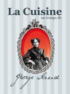 Couverture du livre « La cuisine au temps de George Sand » de Maud Brunaud aux éditions Communication Presse Edition