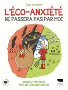 Couverture du livre « L'éco-anxiété ne passera pas par moi » de Elise Rousseau aux éditions Delachaux & Niestle