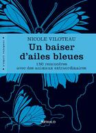 Couverture du livre « Un baiser d'ailes bleues » de Nicole Viloteau aux éditions Arthaud