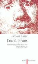 Couverture du livre « L'ecrit, la voix - fonctions et champ de la voix en psychanalyse » de Jacques Nassif aux éditions Aubier