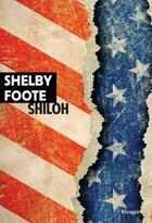 Couverture du livre « Shiloh » de Shelby Foote aux éditions Rivages