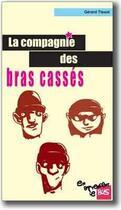 Couverture du livre « La compagnie des bras cassés » de Gerard Tissot aux éditions Jacques Andre