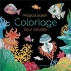 Couverture du livre « Magical ocean ; coloriage pour adultes » de Collectif aux éditions Chantecler