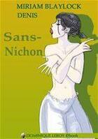 Couverture du livre « Sans-nichon » de Miriam Blaylock et Denis aux éditions Dominique Leroy