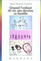 Couverture du livre « Quand l'enfant de six ans dessine sa famille » de Janine Mantz-Le Corroller aux éditions Mardaga Pierre