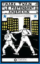 Couverture du livre « Le prétendant americain » de Mark Twain aux éditions L'oeil D'or