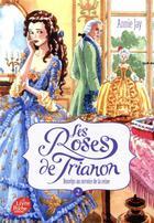 Couverture du livre « Les roses de Trianon T.2 ; Roselys au service de la reine » de Annie Jay aux éditions Hachette Jeunesse