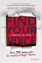 Couverture du livre « Trouve ta voix / find your voice » de Angie Thomas aux éditions Nathan