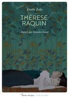 Couverture du livre « Thérèse Raquin » de Émile Zola et Mayalen Goust aux éditions Ecole Des Loisirs