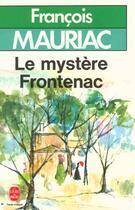Couverture du livre « Le mystère Frontenac » de Francois Mauriac aux éditions Lgf