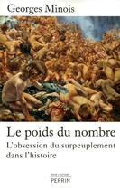Couverture du livre « Le poids du nombre ; l'obsession du surpeuplement dans l'histoire » de Georges Minois aux éditions Perrin