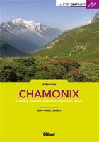 Couverture du livre « Autour de Chamonix ; Vallorcine, Argentière, Les Houches, Servoz » de Jean-Marc Lamory aux éditions Glenat