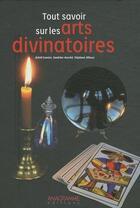Couverture du livre « Tout savoir sur les arts divinatoires » de Collectif aux éditions Anagramme