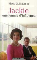 Couverture du livre « Jackie ; une femme d'influence » de Maud Guillaumin aux éditions Editions Du Moment