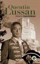 Couverture du livre « Quentin Lussan » de Franck Chauvereau aux éditions Marivole