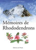 Couverture du livre « Mémoires de rhododendrons » de Georges Forest aux éditions De L'onde
