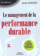 Couverture du livre « Le management de la performance durable » de Jean Supizet aux éditions Organisation