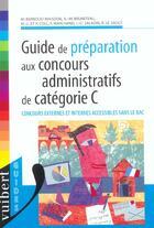 Couverture du livre « Guide De Preparation Aux Concours Administratifs De Categorie C » de Frank Marchand aux éditions Vuibert