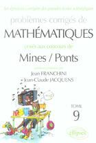 Couverture du livre « Mathematiques mines/ponts 2003-2004 - tome 9 » de Franchini/Jacquens aux éditions Ellipses