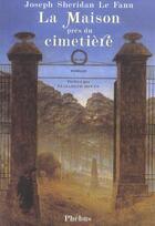 Couverture du livre « La maison près du cimetière » de Joseph Sheridan Le Fanu aux éditions Phebus