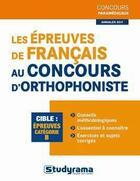 Couverture du livre « Les épreuves de français au concours d'orthophoniste ; épreuve catégorie B » de Murielle Dufour et Angelique Barneto aux éditions Studyrama