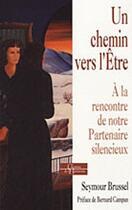 Couverture du livre « Un chemin vers l'être ; à la rencontre de notre partenaire silencieux » de Seymour Brussel aux éditions Dervy