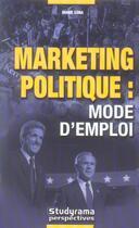 Couverture du livre « Marketing Politique : Mode D'Emploi » de Marie Lora aux éditions Studyrama
