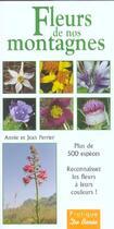 Couverture du livre « Fleurs de nos montagnes » de Jean Perrier et Annie Perrier aux éditions De Boree