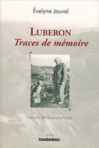 Couverture du livre « Luberon, traces de mémoire » de Evelyne Jouval aux éditions Transbordeurs