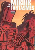 Couverture du livre « Le miroir des fantasmes t.1 ; au debut » de Stephane Heurteau aux éditions Carabas