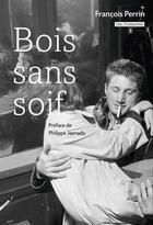 Couverture du livre « Bois sans soif » de Francois Perrin aux éditions Rue Fromentin