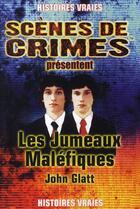 Couverture du livre « Les jumeaux maléfiques » de Glatt J aux éditions Scenes De Crime
