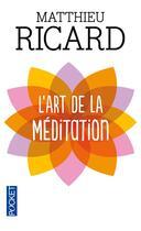 Couverture du livre « L'art de la méditation » de Matthieu Ricard aux éditions Pocket