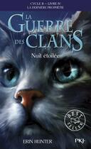 Couverture du livre « La guerre des clans - cycle 2 ; la dernière prophétie T.4 ; nuit étoilée » de Erin Hunter aux éditions Pocket Jeunesse