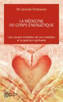Couverture du livre « La médecine du corps énergétique » de Janine Fontaine aux éditions J'ai Lu