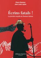 Couverture du livre « Écrins fatals ; la première enquête de Sherlock Holmes » de Pierre Charmoz et Jean-Louis Lejonc aux éditions Guerin