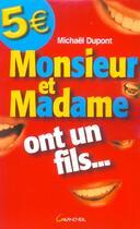 Couverture du livre « Monsieur Et Madame Ont Un Fils... » de Michael Dupont aux éditions Grancher