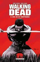 Couverture du livre « Walking dead T.8 ; une vie de souffrance » de Charlie Adlard et Robert Kirkman aux éditions Delcourt