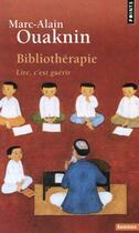 Couverture du livre « Bibliothérapie ; lire, c'est guérir » de Marc-Alain Ouaknin aux éditions Points