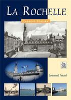Couverture du livre « La Rochelle » de Emmanuel Peraud aux éditions Editions Sutton