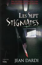 Couverture du livre « Les sept stigmates » de Jean Dardi aux éditions City